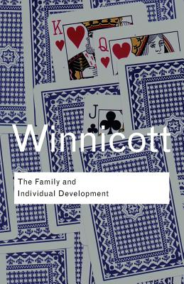 The Family and Individual Development - Winicott, D W