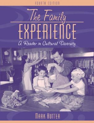 The Family Experience: A Reader in Cultural Diversity - Hutter, Mark