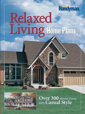 The Family Handyman Relaxed Living Home Plans - Family Handyman (Creator)