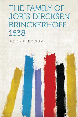 The Family of Joris Dircksen Brinckerhoff, 1638 - Richard, Brinkerhoff (Creator)