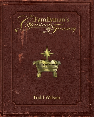 The Familyman's Christmas Treasury - Wilson, Todd