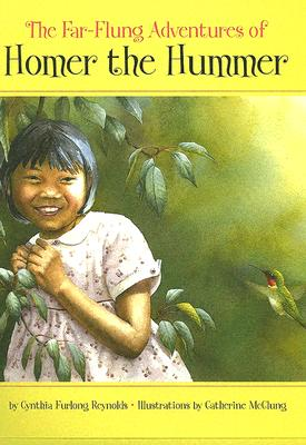 The Far-Flung Adventures of Homer the Hummer - Reynolds, Cynthia Furlong