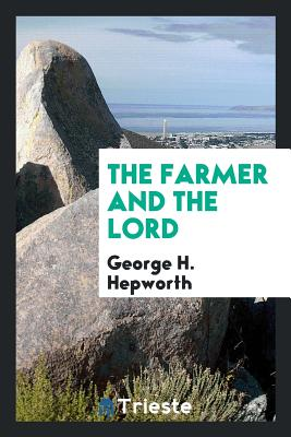 The Farmer and the Lord - Hepworth, George H