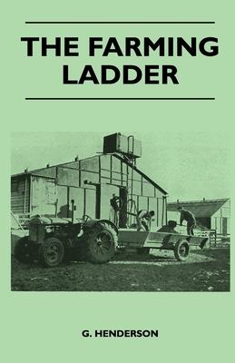 The Farming Ladder - Henderson, G