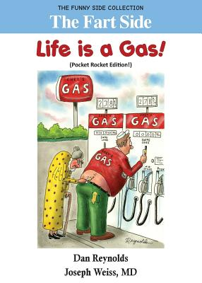The Fart Side - Life Is a Gas! Pocket Rocket Edition: The Funny Side Collection - Weiss, Joseph