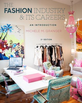 The Fashion Industry and Its Careers: An Introduction - Granger, Michele M