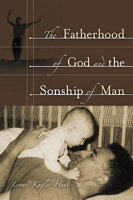 The Fatherhood of God and the Sonship of Man - Kugler-Hunt, Lenne'