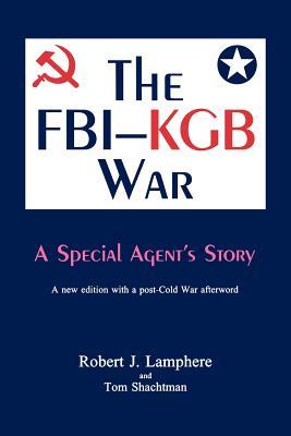 The FBI-KGB War - Lamphere, Robert J