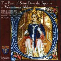 The Feast of St. Peter the Apostle at Westminster Abbey - Robert Quinney (organ); Choir of Westminster Abbey (choir, chorus); James O'Donnell (conductor)
