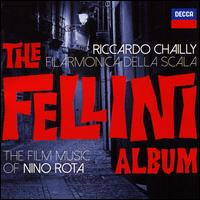 The Fellini Album: The Film Music of Nino Rota - La Scala Philharmonic Orchestra; Riccardo Chailly (conductor)