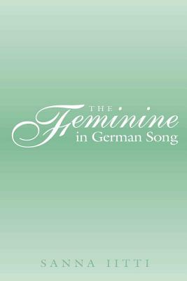 The Feminine in German Song - Iitti, Sanna