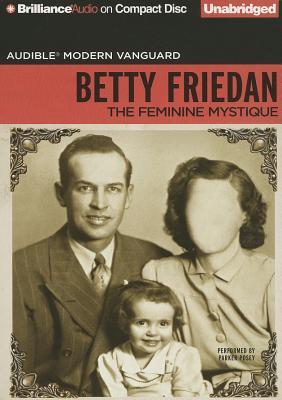 The Feminine Mystique - Friedan, Betty, Professor, and Posey, Parker (Read by)