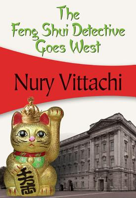 The Feng Shui Detective Goes West - Vittachi, Nury
