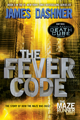The Fever Code (Maze Runner, Book Five; Prequel) - Dashner, James