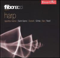 The Fibonacci Sequence: Harp - Anna Noakes (flute); Christine Sohn (violin); Christopher O'Neal (oboe); Gillian Tingay (harp); Julian Farrell (clarinet);...
