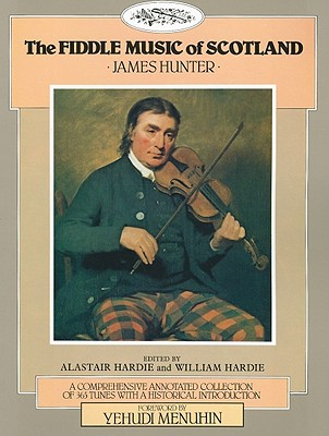 The Fiddle Music of Scotland - Hunter, James