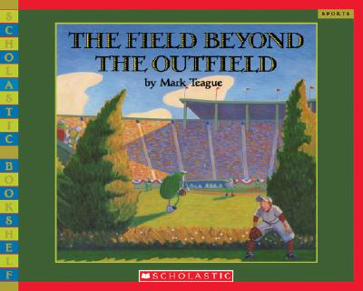 The Field Beyond the Outfield - Teague, Mark