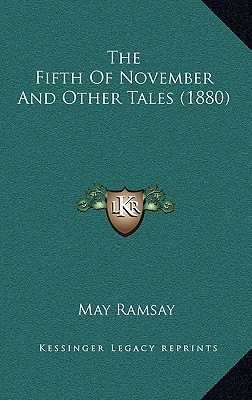 The Fifth of November and Other Tales (1880) - Ramsay, May