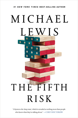 The Fifth Risk: Undoing Democracy - Lewis, Michael, PhD