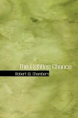 The Fighting Chance - Chambers, Robert W