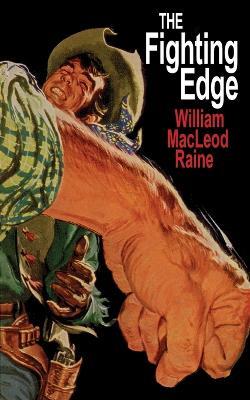 The Fighting Edge - Raine, William MacLeod