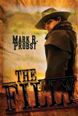 The Filly - Probst, Mark R