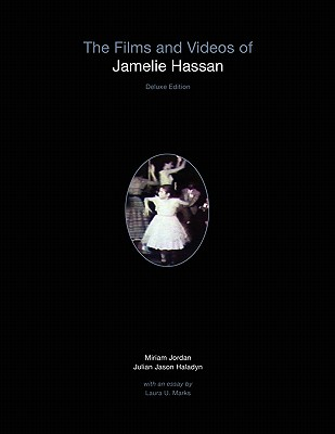 The Films and Videos of Jamelie Hassan [Deluxe] - Haladyn, Julian Jason, and Jordan, Miriam
