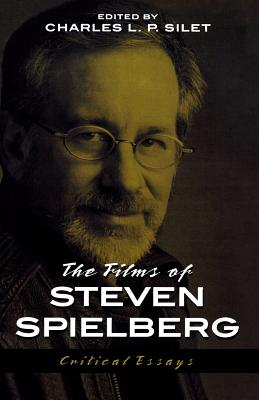The Films of Steven Spielberg - Silet, Charles L P (Editor)