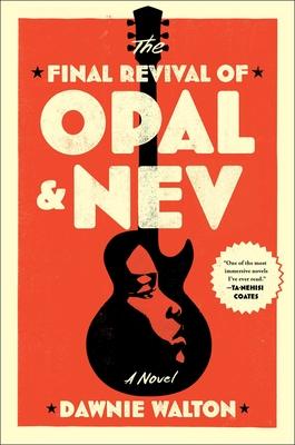 The Final Revival of Opal & Nev - Walton, Dawnie