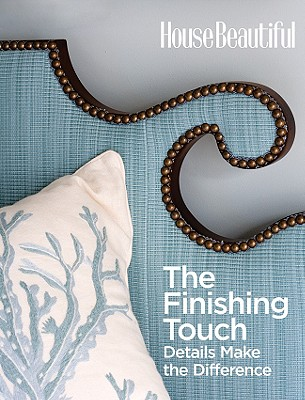 The Finishing Touch: Details That Make a Room Beautiful - Spier, Carol