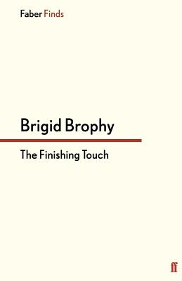 The Finishing Touch - Brophy, Brigid, and Abell, Stig (Introduction by)