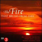 The Fire that Breaks from Thee: Violin Concertos by Milford and Stanford