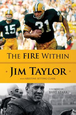 The Fire Within - Taylor, Jim, and Setting Clark, Kristine, and Starr, Bart (Foreword by)