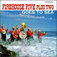 The Firehouse Five Plus Two Goes to Sea - Firehouse Five Plus Two