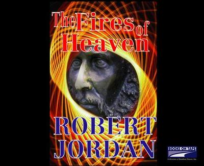 The Fires of Heaven: Book Five of the Wheel of Time - Jordan, Robert, and Kramer, Kate Reading (Translated by), and Michael (Translated by)