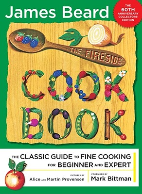 The Fireside Cook Book: A Complete Guide to Fine Cooking for Beginner and Expert - Beard, James