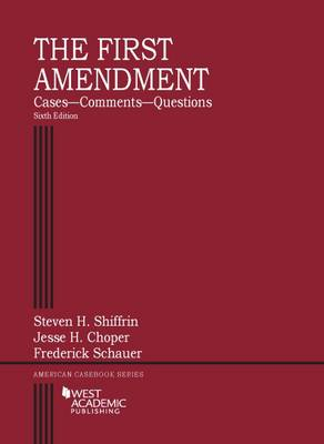 The First Amendment, Cases-Comments-Questions - Shiffrin, Steven H., and Choper, Jesse H., and Schauer, Frederick