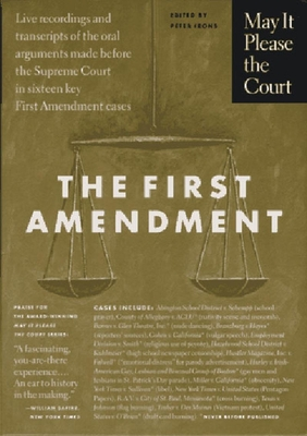 The First Amendment: Live Recordings and Transcripts of the Oral Arguments Made Before the Supreme Court in Sixteen Key First Amendment Cases - Irons, Peter H (Editor)