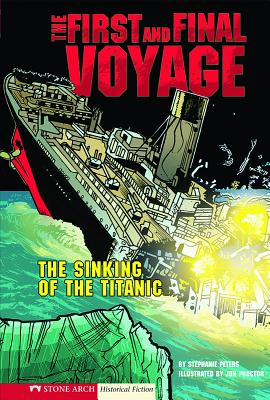 The First and Final Voyage: The Sinking of the Titanic - Peters, Stephanie True
