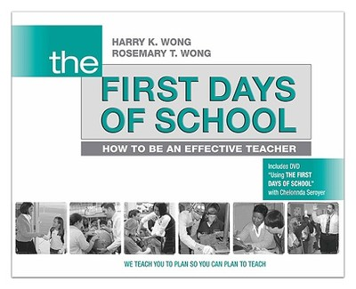 The First Days of School: How to Be an Effective Teacher - Wong, Harry K, and Wong, Rosemary T