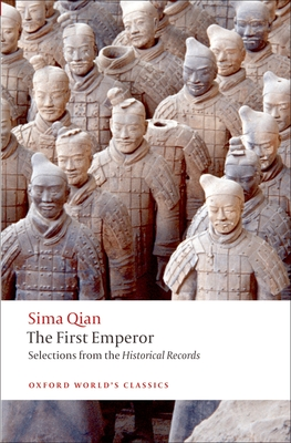 The First Emperor: Selections from the Historical Records - Qian, Sima, and Dawson, Raymond (Translated by), and Brashier, K E (Editor)
