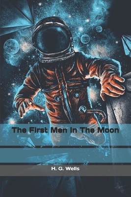 The First Men In The Moon - Wells, H G