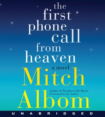 The First Phone Call from Heaven CD - Albom, Mitch (Read by)