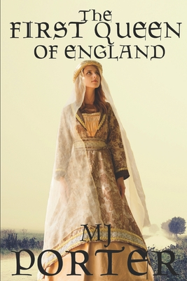 The First Queen of England - Porter, M J