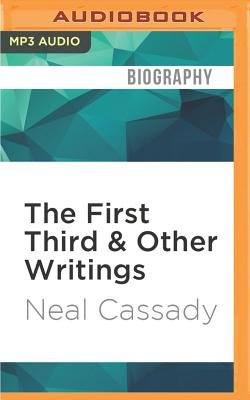 The First Third & Other Writings - Cassady, Neal