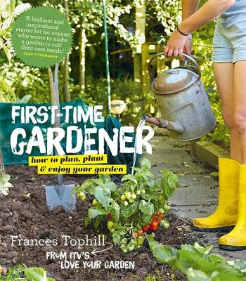 The First-Time Gardener - Tophill, Frances