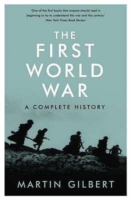 The First World War - Gilbert, Martin, Sir