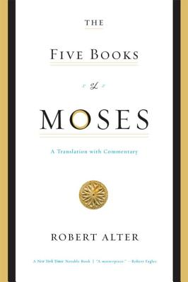 The Five Books of Moses: A Translation with Commentary - Alter, Robert