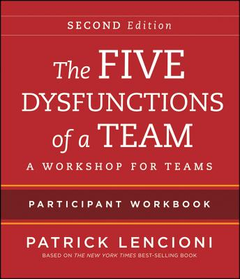 The Five Dysfunctions of a Team Participant Workbook: A Workshop for Teams - Lencioni, Patrick