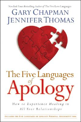 The Five Languages of Apology: How to Experience Healing in All Your Relationships - Chapman, Gary, and Thomas, Jennifer